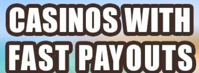 casinos with fast payouts